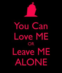 you-can-love-me-or-leave-me-alone